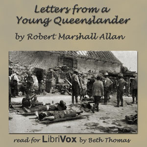 War Letters From A Young Queenslander, Robert Marshall Allen