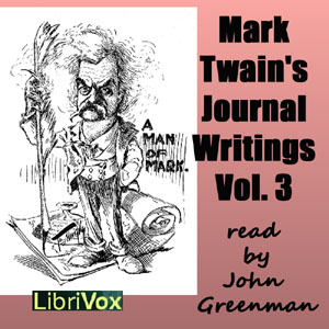 Download Mark Twain's Journal Writings, Volume 3 by Mark Twain