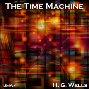 Time Machine (Version 3), Audio book by H. G. Wells