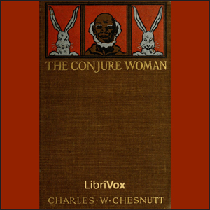 Conjure Woman, Charles Waddell Chesnutt