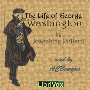 Life of George Washington in Words of One Syllable, Audio book by Josephine Pollard