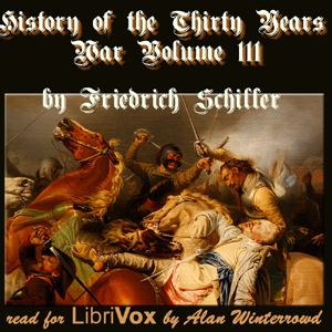 Download History of the Thirty Years War, Volume 3 by Friedrich Schiller