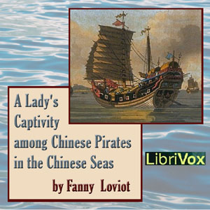 Lady's Captivity among Chinese Pirates in the Chinese Seas, Fanny Loviot
