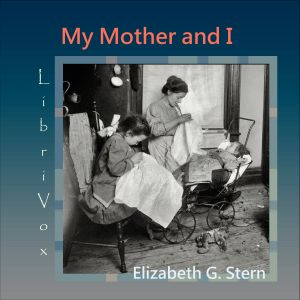 My Mother and I, Elizabeth Gertrude Stern