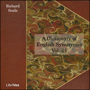 Download Dictionary of English Synonymes, Vol. 01 by Richard Soule