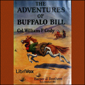 Adventures of Buffalo Bill, Col. William F. Cody