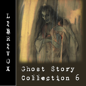 Ghost Story Collection 006, Various Authors