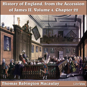 History of England, from the Accession of James II - (Volume 4, Chapter 22), Thomas Babington Macaulay
