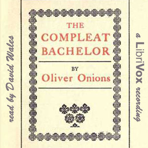 Compleat Bachelor, Oliver Onions