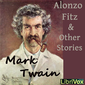 Alonzo Fitz and Other Stories, Mark Twain