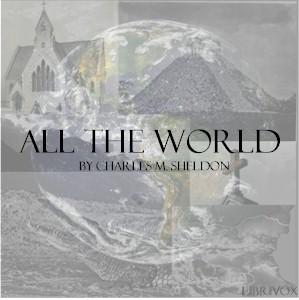 All the World, Charles Monroe Sheldon