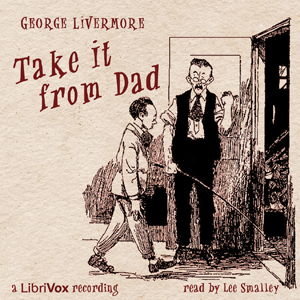 Take it From Dad, George Livermore