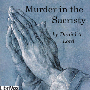 Murder in the Sacristy, Daniel A. Lord