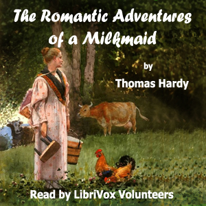 Download The Romantic Adventures of a Milkmaid by Thomas Hardy