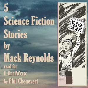 5 Science Fiction Stories by Mac Reynolds, Dallas Mccord Reynolds