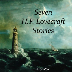 Seven H.P. Lovecraft Stories, Audio book by H.P. Lovecraft