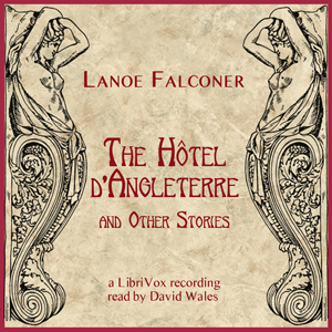 The Hotel D'Angleterre And Other Stories, Mary Elizabeth Hawker