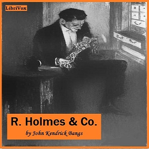 R. Holmes and Co., John Kendrick Bangs