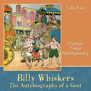 Billy Whiskers, the Autobiography of a Goat, Frances Trego Montgomery