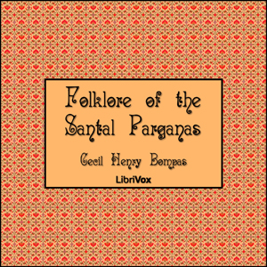 Folklore of the Santal Parganas, Vol. 1, Various Authors