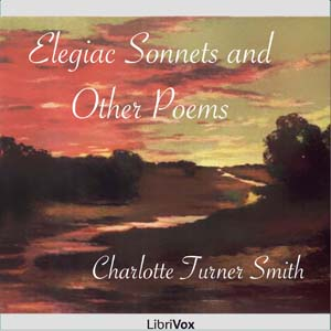 Elegiac Sonnets and Other Poems, Charlotte Turner Smith