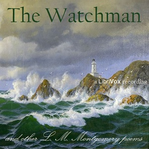 Watchman and Other Poems, Lucy Maud Montgomery