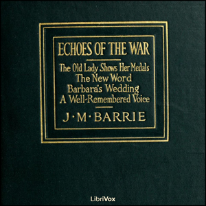 Echoes of the War, J. M. Barrie
