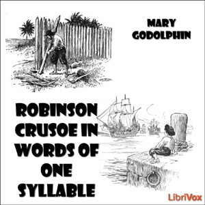 Robinson Crusoe in Words of One Syllable, Daniel Defoe