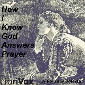 Download How I Know God Answers Prayer by Rosalind Goforth