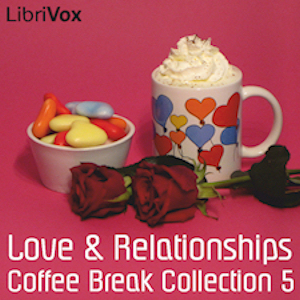 Coffee Break Collection 005 - Love and Relationships, Various Authors