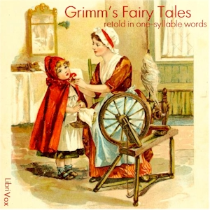 Grimm's Fairy Tales - Retold in One-Syllable Words, Jacob & Wilhelm Grimm