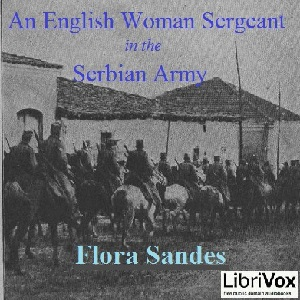 English Woman-Sergeant in the Serbian Army, Audio book by Flora Sandes