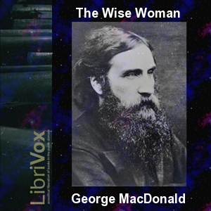 Wise Woman, George MacDonald