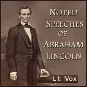 Download Noted Speeches of Abraham Lincoln by Abraham Lincoln