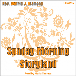 Sunday Morning Storyland, Rev. Wilfrid J. Diamond