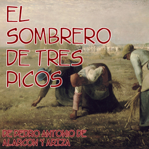 Download El Sombrero de Tres Picos by Pedro Antonio De Alarcón Y Ariza