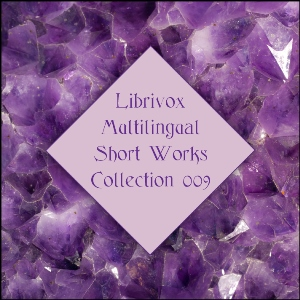 Multilingual Short Works Collection 009, Various Authors