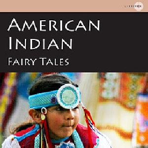 Download American Indian Fairy Tales by William Trowbridge Larned