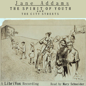 Spirit of Youth and the City Streets, Jane Addams