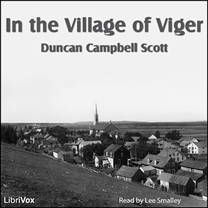 In the Village of Viger, Duncan Campbell Scott