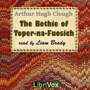 Bothie of Toper-na-Fuosich, Arthur Hugh Clough
