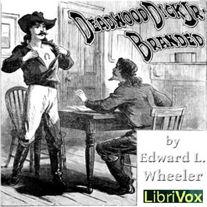 Deadwood Dick Jr. Branded, Edward L. Wheeler