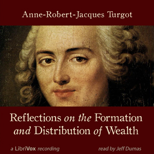 Reflections on the Formation and Distribution of Wealth, Jacques Turgot, Anne Robert