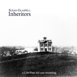 Inheritors, Susan Glaspell