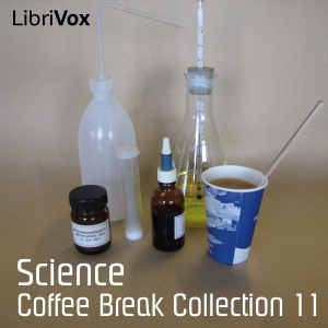 Coffee Break Collection 011 - Science, LibriVox Volunteers