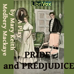Pride and Prejudice: A Play
