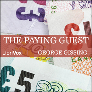 Paying Guest (Version 2 dramatic reading), George Gissing