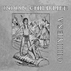 Download Indian Child Life by Charles Alexander Eastman