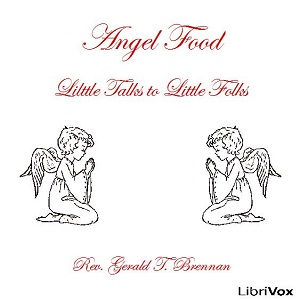 Angel Food: Little Talks to Little Folks, Rev. Gerald T. Brennan