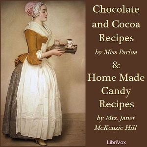Download Chocolate and Cocoa Recipes and Home Made Candy Recipes by Maria Parloa